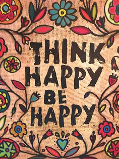 Think Happy Be Happy | #inspiration #happiness #quote