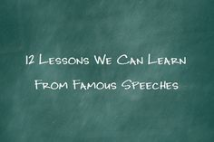 12 Lessons Writers Can Learn From Famous Speeches - Writers Write