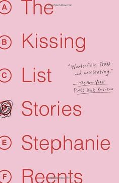 The Kissing List: Stories, Stephan Reents. Clever.