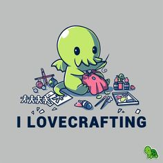 I craft store is calling. and so is Cthulhu. Make HP Lovecraft proud with this grey I LoveCrafting shirt featuring Cthulhu making all kinds of crafts, only at Cute Cartoon Drawings, Cute Animal Drawings, Kawaii Drawings, Easy Drawings, Images Kawaii, Image Deco, Nerdy Shirts, Arte Obscura, Cute Art
