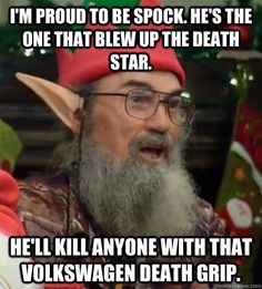 Si from Duck Dynasty. So many things wrong in this....