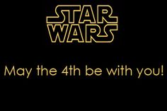 May the 4th - Star Wars day