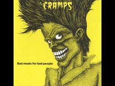 The Cramps - Bad Music For Bad People (FULL ALBUM)