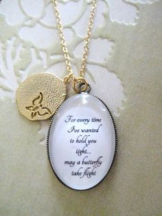 This beautiful necklace features the special quote For every time Ive wanted to hold you tight.may a butterfly take flight. A lovely matte Mom Quotes From Daughter, Child Loss, Infant Loss, Special Quotes, Resin Jewelry, Diy Jewelry, Jewellery, Beautiful Necklaces, Baby Gifts