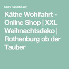 Käthe Wohlfahrt - Online Shop | XXL Weihnachtsdeko | Rothenburg ob der Tauber