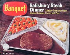 vintage banquets tv salisbery steak dinner. OMG do you see the price of 49 cents? I love this tv dinner