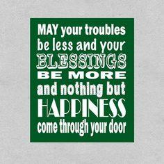 St. Patricks Day Print - Irish Blessing Print - May Your Troubles Be Less - Irish Wedding Gift - Irish Quote
