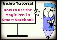 Make your lessons fun using the magical features of Smart Notebook's Magic Pen!