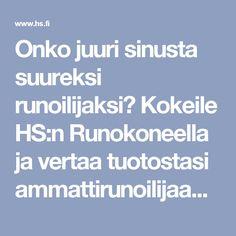 Onko juuri sinusta suureksi runoilijaksi? Kokeile HS:n Runokoneella ja vertaa tuotostasi ammattirunoilijaan - Kulttuuri - HS.fi