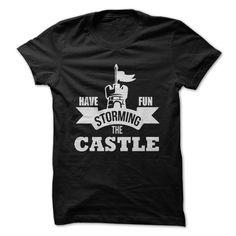 Have Fun Storming the Castle - Princess Bride