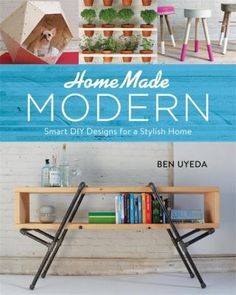 30 attractive projects you'll actually want to make. Everyone is capable of making useful things, and beautifully made modern furniture shouldn't cost thousands of dollars.