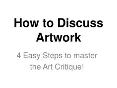 A step-by-step tutorial for a visual arts critique