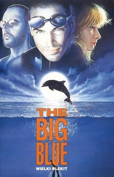 The Big Blue. This movie is definitely on my top 25 list. Amazingly beautiful.