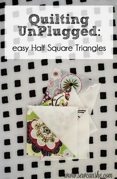 Quilting UnPlugged: Easy Half Square Triangles {HSTs} — SewCanShe | Free Daily Sewing Tutorials