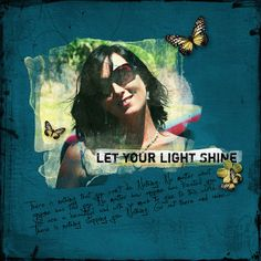 """""""LET YOUR LIGHT SHINE"""" from the gallery at Real Life Scrapped  Made with ARTescape - Take 5 kit by Angie Young at Scrap Art Studio http://www.scrapartstudio.com/shop/index.php?main_page=product_info&cPath=127_129&products_id=2175"""