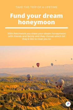 Planning your honeymoon? Invite friends and family to help fund it – piece by piece. Create a Patchwork honeymoon fund to show wedding guests your perfect honeymoon, then they can choose which part of the trip to treat you to.