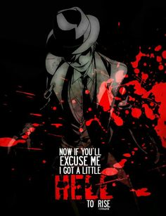 """"""" Now if you'll excuse me I got a little hell to rise """" Anime : BlazBlue Sad Anime Quotes, Manga Quotes, Dark Quotes, Gothic Quotes, Dark Thoughts, Dark Anime, Depression Quotes, Joker Quotes, Badass Quotes"""