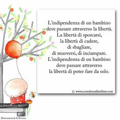 La libertà dei bambini Italian Quotes, Educational Activities For Kids, I Love My Son, Parenting Hacks, Montessori, Quotations, Messages, Teaching, Thoughts