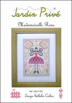 Mademoiselle Rose is the title of this cross stitch pattern from Jardn Prive.