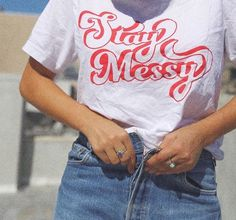 Stay Messy t-shirt Messy Heads, Graphic Shirts, Band Shirts, Passion For Fashion, Slogan, Personal Style, Cute Outfits, Vintage Fashion, Style Inspiration