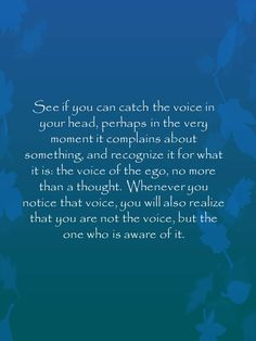 eckhart tolle ~ voice of the ego Now Quotes, Great Quotes, Words Quotes, Wise Words, Motivational Quotes, Life Quotes, Inspirational Quotes, Sayings, Wisdom Quotes