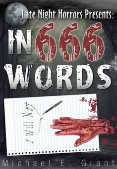 In 666 Words (Late Night Horrors) by Michael E. Grant