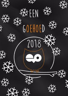 Grappig uiltje met de tekst 'een goehoed 2018' in krijtbordstijl. Diy Christmas Cards, Christmas Bags, Xmas Cards, Diy Cards, Christmas Time, Merry Christmas And Happy New Year, Merry Xmas, Happy Holidays, Merry Happy