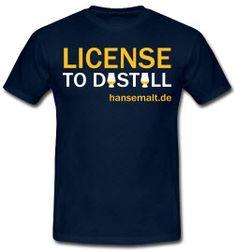 T-shirt License to distill