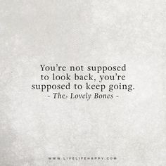 youre not supposed to look back