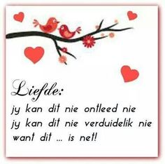 Afrikaanse Inspirerende Gedagtes & Wyshede: Liefde as tema Wedding Wishes Messages, All You Need Is, Give It To Me, Qoutes, Funny Quotes, Afrikaanse Quotes, Goeie More, Good Morning Greetings, The Power Of Love