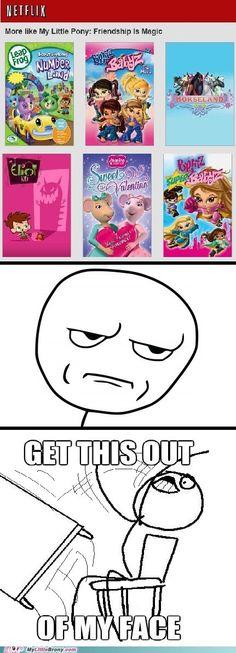 Hahaha Nothing compares!!!! My Little Pony / Brony!