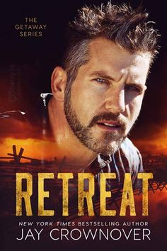 Retreat (Getaway #1) by Jay Crownover–out Dec. 28, 2016 (click to purchase)