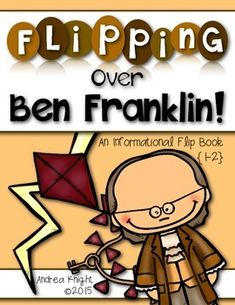 """Flipping Over Ben Franklin!"" (A NO PREP Informational Flip Book Project for Grades 1-2) Celebrate America's early history with a project about one of the greatest thinkers and inventors of all time. Children will learn important facts and new vocabulary through a timeline, captions, and fun facts. #benfranklin #inventors $"