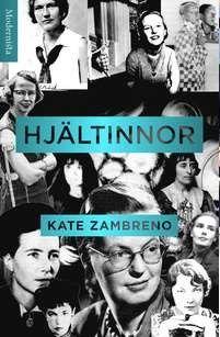Hjältinnor / Kate Zambreno .... #facklitteratur