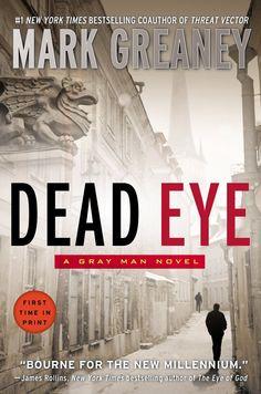 Dead Eye (A Gray Man Novel): Mark Greaney: 9780425269053: Amazon.com: Books