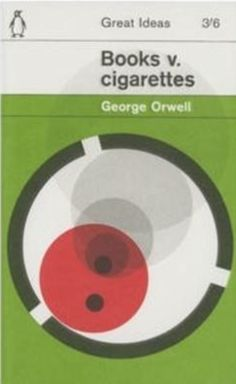 Books Vs Cigarettes, A book of essays by George Orwell