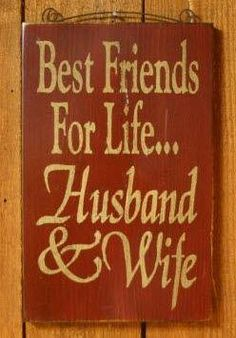 Best friends for life....husband and wife!