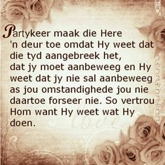 Partykeer maak die Here n deur toe. Uplifting Quotes, Positive Quotes, Inspirational Quotes, Positive Thoughts, Bible Quotes, Qoutes, Scripture Verses, Lekker Dag, Afrikaanse Quotes