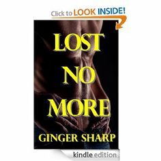 """Ginger Sharp's third erotic adult novel, """"Lost No More,"""" made its debut in 2013 on Amazon which is followed by many other steamy adult romance novels."""
