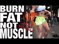 The Best Workout To Lose Fat Not Muscle - YouTube
