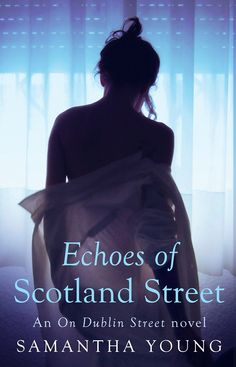 Echoes of Scotland Street by Samantha Young | On Dublin Street #05 | October 7th, 2014 | #UKCover