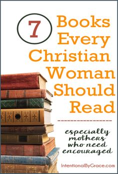 7 Books Every Christian Woman Should Read