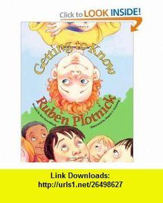 Getting to Know Ruben Plotnick (9780972922555) Roz Rosenbluth, Maurie J. Manning , ISBN-10: 0972922555  , ISBN-13: 978-0972922555 ,  , tutorials , pdf , ebook , torrent , downloads , rapidshare , filesonic , hotfile , megaupload , fileserve