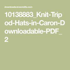 10138883_Knit-Tripod-Hats-in-Caron-Downloadable-PDF_2 Kids Hats, Tripod, Pdf, Knitting, Hats For Kids, Tricot, Breien, Stricken, Weaving