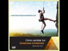 Cómo Cambiar Tus Creencias Limitantes - Agustín Bravo Curiel. YouTube