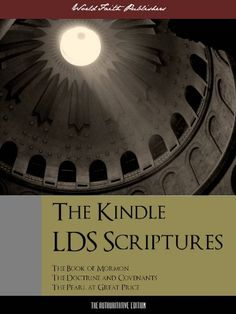 That is cool -  The Kindle LDS Scriptures (Special Kindle Enabled Edition): The Kindle Book of Mormon / The Kindle Doctrine and Covenants / The Kindle Pearl of Great Price ... Unabridged (ILLUSTRATED) (Latter Day Saints)