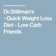 Dr.Stillman's ~Quick Weight Loss Diet - Low Carb Friends
