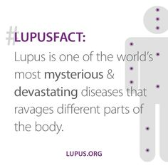 """""""Twitter / LupusOrg: We will be posting #lupusfacts every day this May. RT and learn more at http://lupus.org/awareness . #CruelMystery"""""""