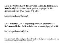 Lista (cvasicompletă a) grupurilor și firmelor care promovează Software Liber în România e pe wiki-ul RLUG. Rugăm redistribuiți... !