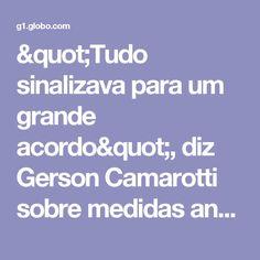 """""""Tudo sinalizava para um grande acordo"""", diz Gerson Camarotti sobre medidas anticorrupção - GloboNews – Jornal GloboNews  - Catálogo de Vídeos"""